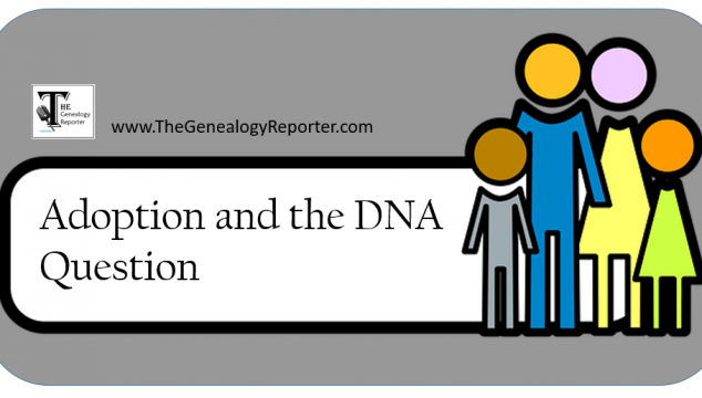 DNA Testing and the Adoption Component: Our Story