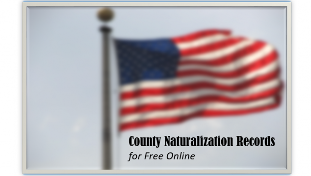 County Naturalization Records Online at FamilySearch