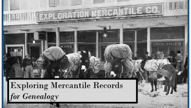The Mercantile: Where Our Ancestors Shopped