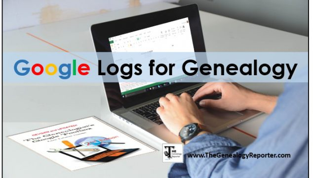 What's a Google Log and How to Use One for Genealogy