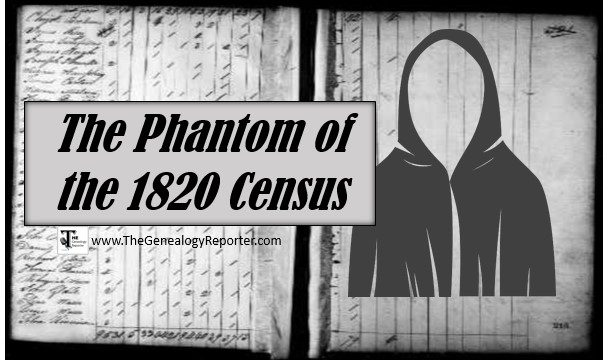 Beware the Phantom Hiding in the 1820 U.S. Census