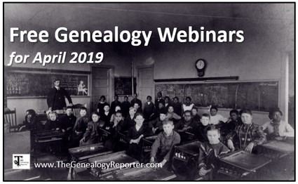 Free Genealogy Webinars for April 2019